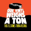Cover of the album Our Vinyl Weighs a Ton: This Is Stones Throw Records