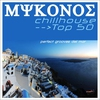 Cover of the album Mykonos Chillhouse Top 50 (Perfect Grooves del Mar)