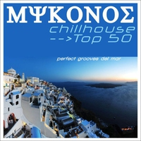 Cover of the track Mykonos Chillhouse Top 50 (Perfect Grooves del Mar)