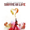 Cover of the album Survive on Love - Single