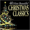Cover of the album 40 Most Beautiful Christmas Classics