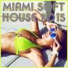 Cover of the album Miami Soft House 2015