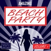 Cover of the album Amazing Beach Party - Vol. 1