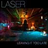 Couverture de l'album Leaving It Too Late - Single