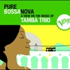 Cover of the album Pure Bossa Nova: Tamba Trio