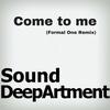 Couverture de l'album Come To Me (Formal One Remix) - Single