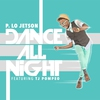 Cover of the album Dance All Night (feat. Tj Pompeo) - Single