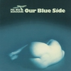 Cover of the album Our Blue Side