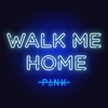 Cover of the track Walk Me Home