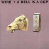 Couverture de l'album A Bell Is a Cup Until It Is Struck