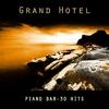 Couverture de l'album Grand Hotel - Piano Bar - 30 Hits