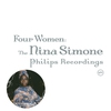 Cover of the album Four Women: The Nina Simone Philips Recordings