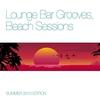 Couverture de l'album Lounge Bar Grooves, Beach Sessions (Summer 2013 Edition)