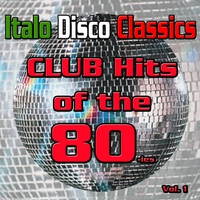 Cover of the track Italo Disco Classics: Dance Hits of the 80ies, Vol. 1