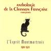 Couverture de l'album Anthologie de la chanson française : L'esprit montmartrois, 1900-1920