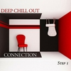 Cover of the album Deep Chill Out Connection Step 1 - Deep House & Chill Out Selection