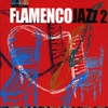 Cover of the album Flamenco Jazz 2