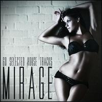 Couverture du titre Mirage: 60 Selected House Tracks