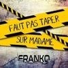 Cover of the album Faut pas taper sur madame - Single