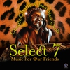 Cover of the album Select 7 - Music For Our Friends