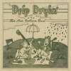 Cover of the album Drip Dryin' With the Two Man Gentlemen Band