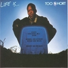 Cover of the album Life Is… Too $hort
