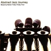 Cover of the album Abstract Jazz Journey - Mixed By Rainer Trüby / Trüby Trio