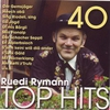 Cover of the album 40 Ruedi Rymann Top Hits