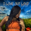 Cover of the album I Love Out Loud - EP