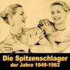 Cover of the album Die Spitzenschlager der Jahre 1949-1962