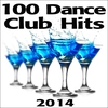 Couverture de l'album Dance 100 Dance Club Hits 2014 - Dubstep Progressive Breaks House Techno Psy Trance Goa