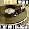Cover of the album Trad Jazz Masters: Kenny Ball & His Jazzmen