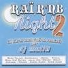 Couverture de l'album Raï R'NB Night 2, 30 Titres Enchainés Et Remixés Par Dj Malik