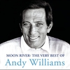 Couverture de l'album Moon River: The Very Best Of Andy Williams