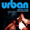 Couverture de l'album Urban Africa Club - HipHop Dancehall & Kwaito
