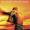 Cover of the album Six Moons (The Best of Daryl Braithwaite 1988-1994)