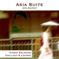 Cover of the track Asia Suite: Finest Relaxing Chillout & Lounge