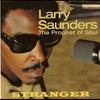 Cover of the album Larry Saunders the Prophet of Soul - Stranger