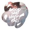Couverture de l'album Good Sad Happy Bad