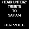 Cover of the album Headhunterz Tribute to Saifam: Her Voice / The Saifam Mashup - Single