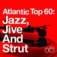 Cover of the track Atlantic Top 60: Jazz, Jive and Strut