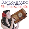 Cover of the album Guy Lombardo On the Radio - Hits From the 40s