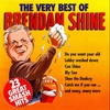 Cover of the album The Very Best of Brendan Shine