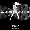 Couverture de l'album Walk On the Wild Side - Single