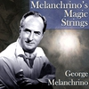 Couverture de l'album Melachrino's Magic Strings