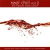 Couverture de l'album Reel Chill 2: The Cinematic Chillout Album