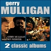 Couverture de l'album Gerry Mulligan Meets Ben Webster / The Gerry Mulligan Songbook (2 Classic Albums)