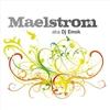 Cover of the album Maelstrom Aka DJ Emok