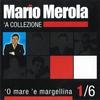 Cover of the album 'O mare 'e margellina ('A collezione, Vol. 1)