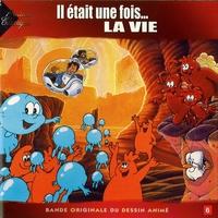 Cover of the track Il était une fois... La vie (Bande originale du dessin animé)